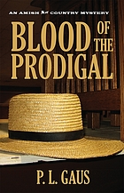 Blood of the prodigal : an Ohio Amish mysteryBroken English : an Ohio Amish mystery