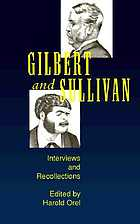 Gilbert and Sullivan : interviews and recollections