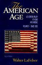 The American age : United States foreign policy at home and abroad since 1750