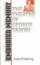 Embodied memory the theatre of George Tabori