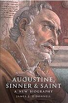 Augustine, sinner & saint : a new biography