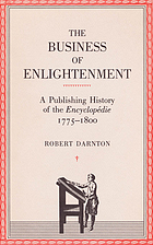 The business of enlightenment : a publishing history of the Encyclopédie, 1775-1800