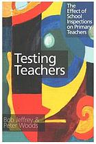 Testing teachers : the effect of school inspections on primary teachers