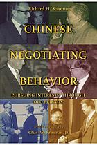 "Chinese negotiating behavior : pursuing interests through ""old friends"""