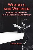 Weasels and wisemen : education, ethics, and ethnicity in David Mamet