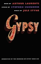 Gypsy : a musical : suggested by the memoirs of Gypsy Rose Lee
