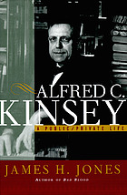 Alfred C. Kinsey : a public/private life
