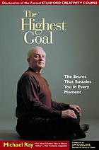 The highest goal : the secret that sustains you in every moment