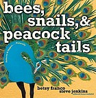 Bees, snails, & peacock tails : patterns & shapes ... naturally
