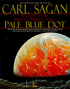 Pale blue dot : a vision of the human future in space