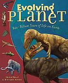 Evolving planet  : four billion years of life on Earth
