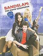 Bandslam : the movie scrapbook