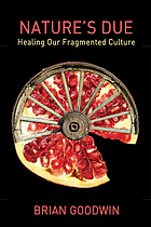 Nature's due : healing our fragmented culture