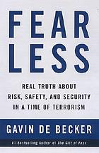 Fear less : real truth about risk, safety, and security in a time of terrorism