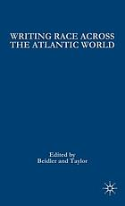 Writing race across the Atlantic world : medieval to modern