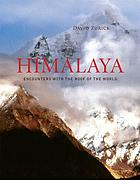 The Himalaya : encounters with the roof of the world