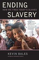 Ending slavery : how we free today's slaves