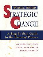 Working toward strategic change : a step-by-step guide to the planning process