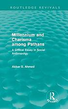 Millennium and charisma among Pathans : a critical essay in social anthropology
