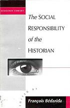 The social responsibility of the historian