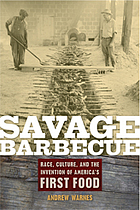 Savage barbecue race, culture, and the invention of America's first food