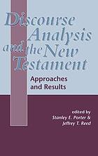 Discourse analysis and the New Testament : approaches and results