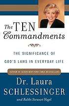 The Ten commandments : the significance of God's laws in everyday life