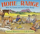 Home on the range : John A. Lomax and his cowboy songs