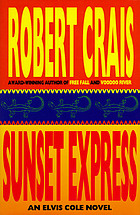 Sunset express : an Elvis Cole novel