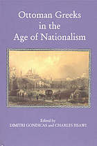 Ottoman Greeks in the age of nationalism : politics, economy, and society in the nineteenth century