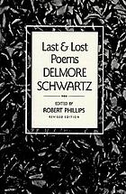 Last and lost poems of Delmore Schwartz