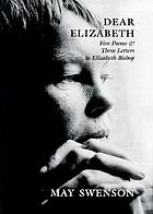 Dear Elizabeth : five poems & three letters to Elizabeth Bishop