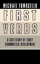 First verbs : a case study of early grammatical development