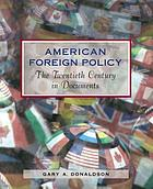 American foreign policy : the twentieth century in documents