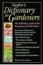 Taylor's dictionary for gardeners : the definitive guide to the language of horticulture