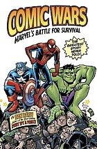 Comic wars : Marvel's battle for survival