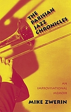 The Parisian jazz chronicles an improvisational memoir
