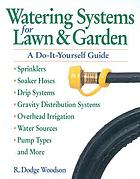 Watering systems for lawn & garden : a do-it-yourself guide