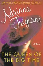 The queen of the big time : a novel