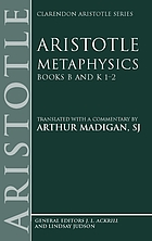 MetaphysicsMetaphysics books B and K 1-2Aristotle, Metaphysics, book B and book K 1-2MetaphysicsMetaphysics. Book 2. and book 11. 1-2Metaphysics : books [beta] and [kappa] 1-2