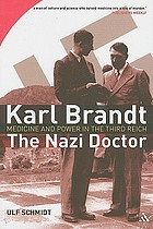 Karl Brandt : the Nazi doctor : medicine and power in the Third Reich