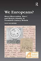 We Europeans? : mass-observation, 'race' and British identity in the twentieth century