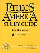 Ethics in America study guide