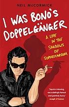 I was Bono's doppelg(C)Þnger