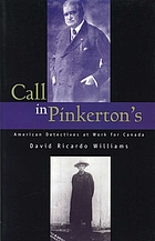 Call in Pinkerton's : American detectives at work for Canada