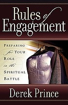 Rules of engagement : preparing for your role in the spiritual battle