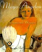 Phenomenal woman : four poems celebrating women