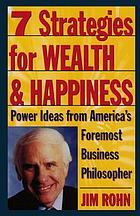 7 strategies for wealth & happiness : power ideas from America's foremost business philosopher