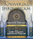 The universal spirit of Islam : from the Koran and Hadith