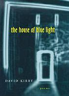 The house of blue light : poems